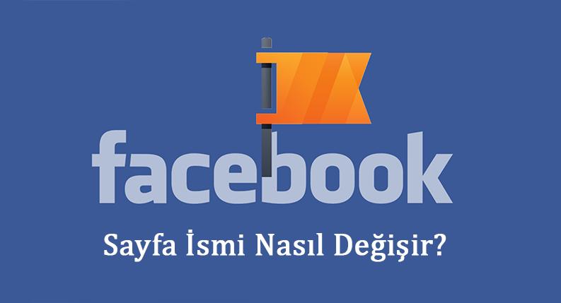 facebook sayfa adı değiştirme nasıl yapılır